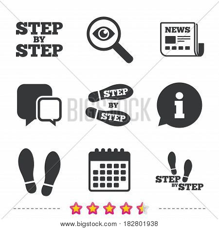 Step by step icons. Footprint shoes symbols. Instruction guide concept. Newspaper, information and calendar icons. Investigate magnifier, chat symbol. Vector