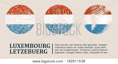 Luxembourg flag design concept. Flags collection textured in grunge style with country name. Image relative to travel and politic themes. Translation of the inscription: Luxembourg