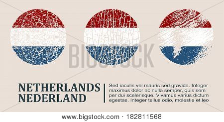 Netherlands flag design concept. Flags collection textured in grunge style with country name. Image relative to travel and politic themes. Translation of the inscription: Netherlands
