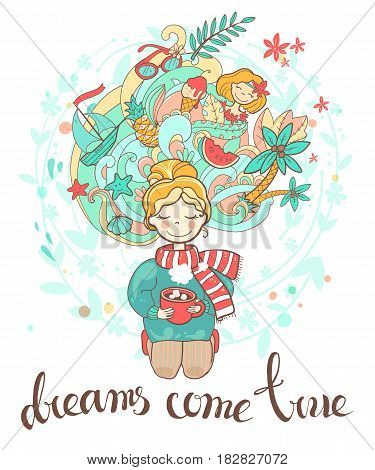 A sweet rosy dreaming girl sits on her knees with a cup of drink. Motivation phrase dreams come true. Thoughts of travels, adventures. Vector hand drawn illustration