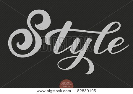 Hand drawn lettering - Style. Elegant modern handwritten calligraphy. Vector Ink illustration. Typography poster on dark background. For cards, invitations, prints etc.