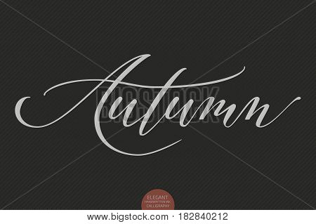Hand drawn lettering - Autumn. Elegant modern handwritten calligraphy. Vector Ink illustration. Typography poster on dark background. For cards, invitations, prints etc.