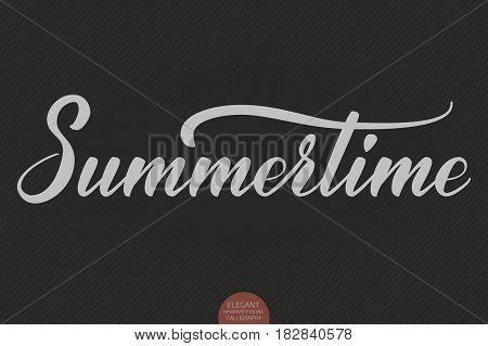 Hand drawn lettering - Summertime. Elegant modern handwritten calligraphy. Vector Ink illustration. Typography poster on dark background. For cards, invitations, prints etc.