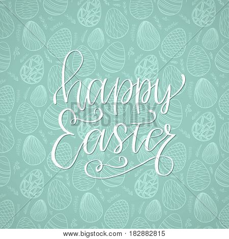 Happy Easter Holiday Celebration Card With Hand Drawn Lettering Design On Seamless Ornamental Eggs P
