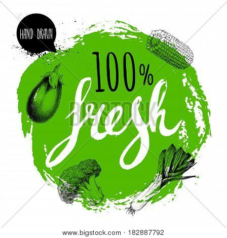 Farmer 100% fresh veggies design template. Green rough circle with hand painted letters. Engraving sketch style vegetables. Eggplant corn piece leek and broccoli.