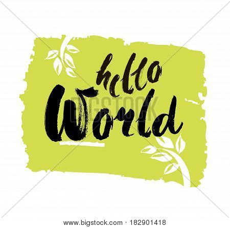 Hello world. Modern calligraphy text, handwritten with brush and black ink, isolated on white background. Vector banner design for new blogs, social media, baby shower. Brush lettering composition.