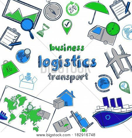 Colored hand drawn business logistic concept with shipping delivery and transport icons isolated vector illustration