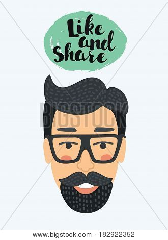 Vector illustration in unusual simple style of goatee beard young smiling hipster male with trendy hair and horny glasses and bubble speach with message hand drawn lettering Like and Share