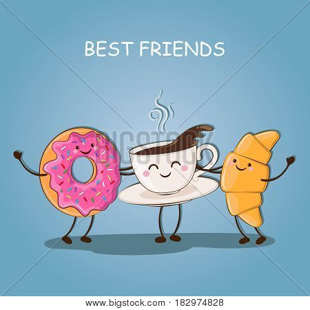Morning breakfast. Best friends. Breakfast. Cute picture of a coffee, a donut and a croissant. Vector illustration.