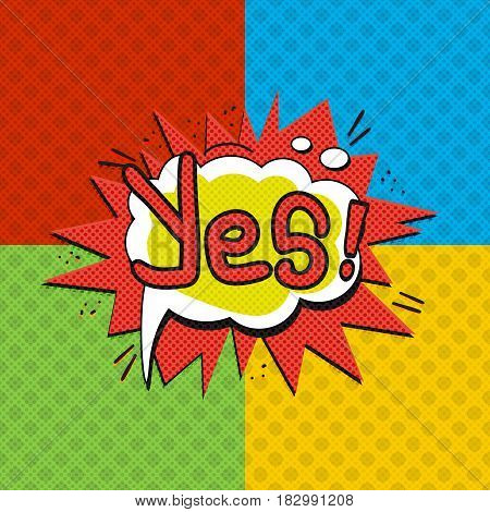 Pop art yes logo. Retro style poster. Vector pop art illustration. Comic style logo. Pop art comics icon. Yes! wording comic speech bubble.