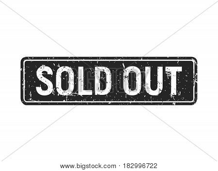 Sold out black grunge stamp rectangle isolated on white background, sale textured badge template, vector illustration.