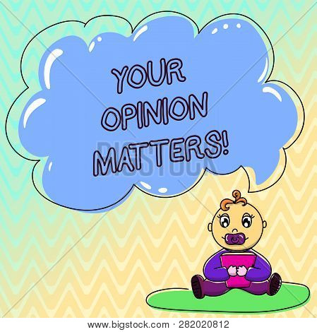 Handwriting Text Your Opinion Matters. Concept Meaning Valuing Your Suggestions For A Particular Mat