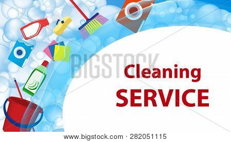 Cleaning Service Blue Background. Poster Or Banner With Soap Bubbles And Tools, Cleaning Products Fo