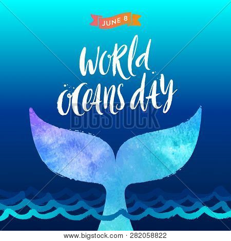 World Oceans Day Vector Illustration - Brush Calligraphy And  The Tail Of A Dive Whale Above The Oce