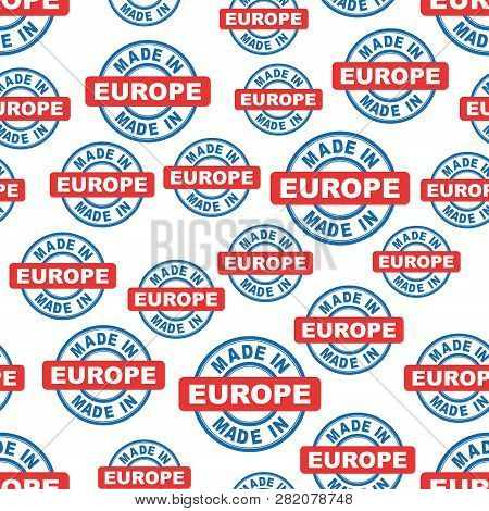 Made In Europe Seamless Pattern Background Icon. Flat Vector Illustration. Europe Sign Symbol Patter