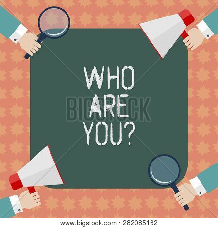 Writing Note Showing Who Are Youquestion. Business Photo Showcasing Refer To Demonstrating Showing B