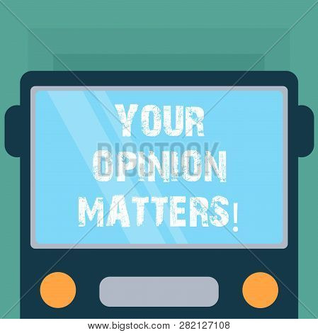 Conceptual Hand Writing Showing Your Opinion Matters. Business Photo Showcasing Valuing Your Suggest