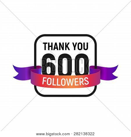 600 Followers Number With Color Bright Ribbon Isolated Vector Icon. Four Hundred Follower Thank You