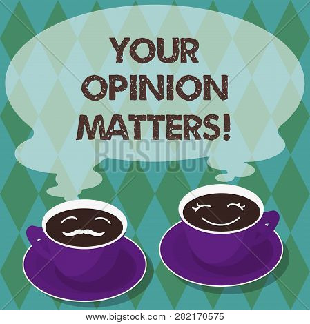 Writing Note Showing Your Opinion Matters. Business Photo Showcasing Valuing Your Suggestions For A