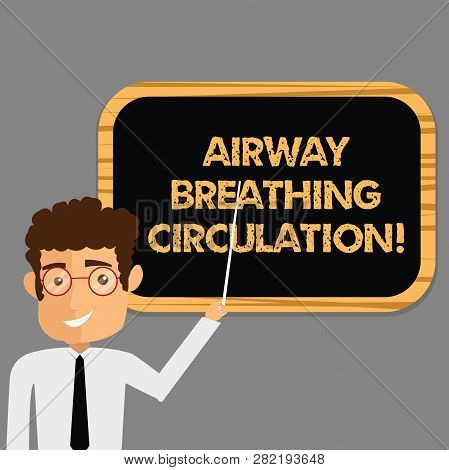 Text sign showing Airway Breathing Circulation. Conceptual photo Memory aid for rescuers performing CPR Man Standing Holding Stick Pointing to Wall Mounted Blank Color Board. poster