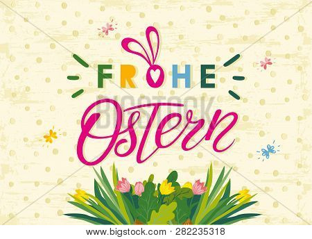 Happy Easter Lettering With Flowers And Easter Eggs. Vector Happy Easter Text Lettering In German La