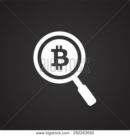 Bitcoin Search Loupe On Black Background Icon