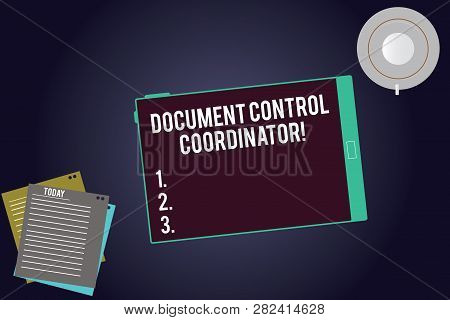 Writing note showing Document Control Coordinator. Business photo showcasing analysisaging and controlling company documents Tablet Screen Cup Saucer and Filler Sheets on Color Background. poster