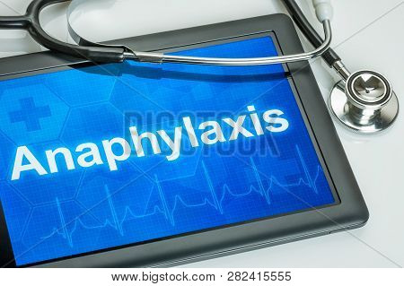 Tablet With The Text Anaphylaxis The Display