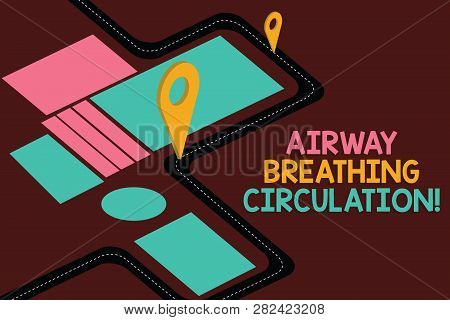 Conceptual hand writing showing Airway Breathing Circulation. Business photo showcasing Memory aid for rescuers performing CPR Road Map Navigation Marker 3D Locator Pin for Route Advisory. poster