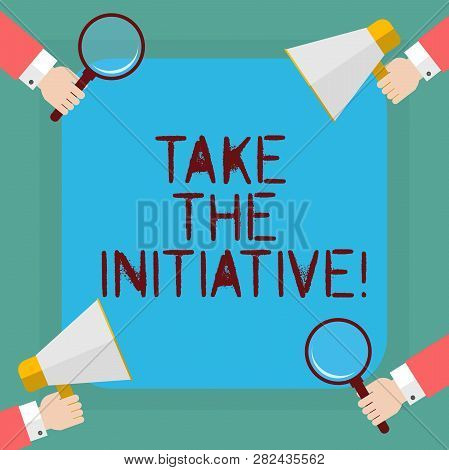 Conceptual Hand Writing Showing Take The Initiative. Business Photo Showcasing Begin Task Steps Acti