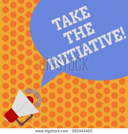 Writing Note Showing Take The Initiative. Business Photo Showcasing Begin Task Steps Actions Or Plan