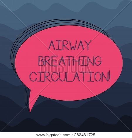 Word writing text Airway Breathing Circulation. Business concept for Memory aid for rescuers performing CPR Blank Oval Outlined Solid Color Speech Bubble Empty Text Balloon photo. poster