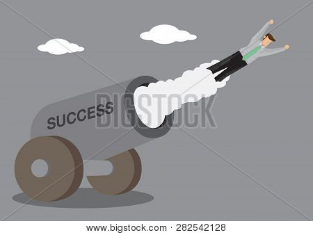 Cartoon Man In Business Attire Shot Out From Cannon Which Has Text Success On It. Creative Vector Il