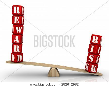 Risk outweighs reward. The words RISK and REWARD (made from red cubes with letters) are weighed in the balance. The word RISK outweighs the word REWARD. Isolated. 3D Illustration poster