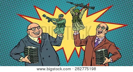 Politicians Start Wars For Money Concept. Businessmen Laughing Soldiers Fighting. Pop Art Retro Vect