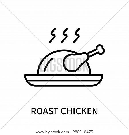 Roast Chicken Icon Isolated On White Background. Roast Chicken Icon Simple Sign. Roast Chicken Icon