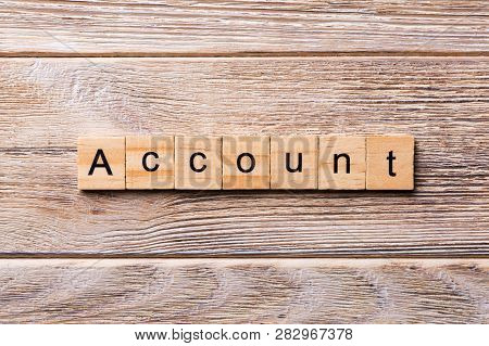 Account Word Written On Wood Block. Account Text On Wooden Table For Your Desing, Concept