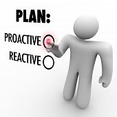 A man presses a button beside the word Proactive instead of Reactive symbolizing the choice to take action and initiative to make improvement or first steps to success poster