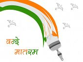 Indian Flag draw with paint colors heaving flying pigeons and text Vande Matram on isolated background for Republic and Independence Day. poster