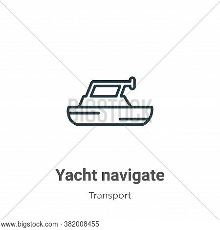 Yacht navigate icon isolated on white background from transport collection. Yacht navigate icon tren