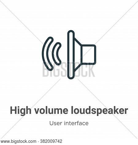 High volume loudspeaker icon isolated on white background from user interface collection. High volum