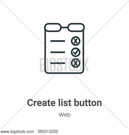 Create list button icon isolated on white background from web collection. Create list button icon tr