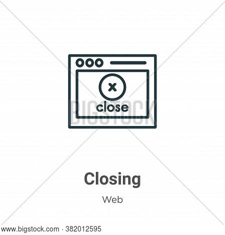 Closing icon isolated on white background from web collection. Closing icon trendy and modern Closin