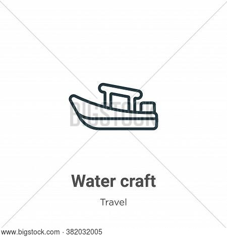 Water craft icon isolated on white background from travel collection. Water craft icon trendy and mo