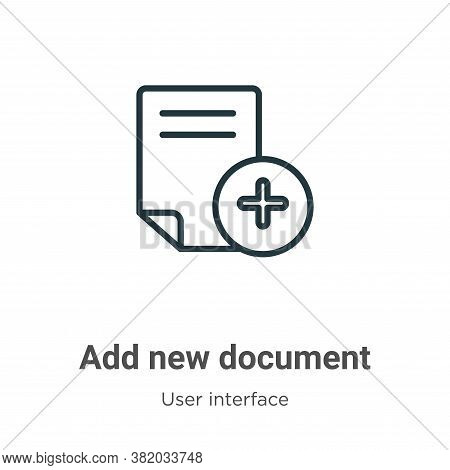 Add new document icon isolated on white background from user interface collection. Add new document