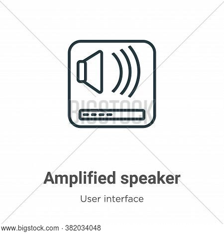 Amplified speaker icon isolated on white background from user interface collection. Amplified speake