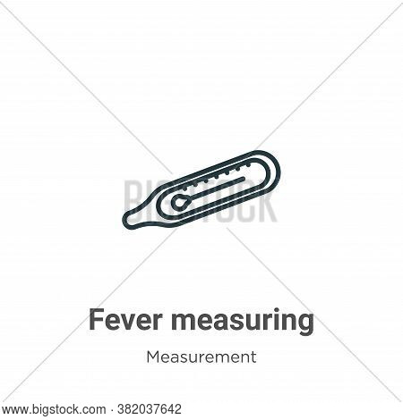 Fever measuring icon isolated on white background from measurement collection. Fever measuring icon