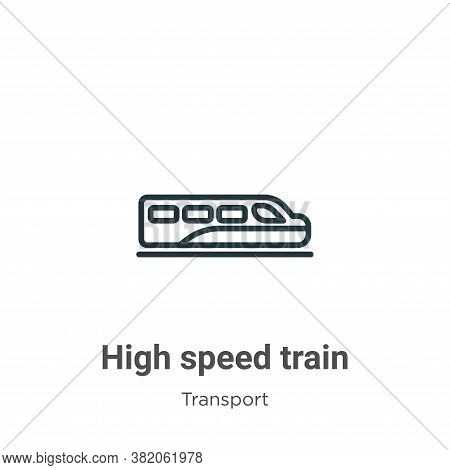 High speed train icon isolated on white background from transport collection. High speed train icon