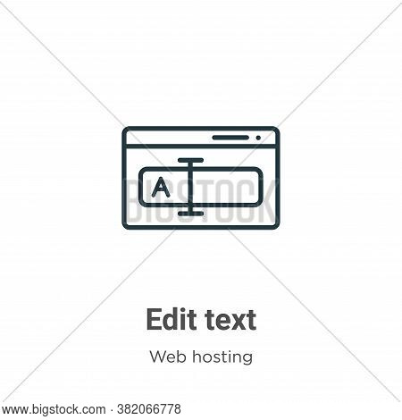 Edit text icon isolated on white background from web hosting collection. Edit text icon trendy and m