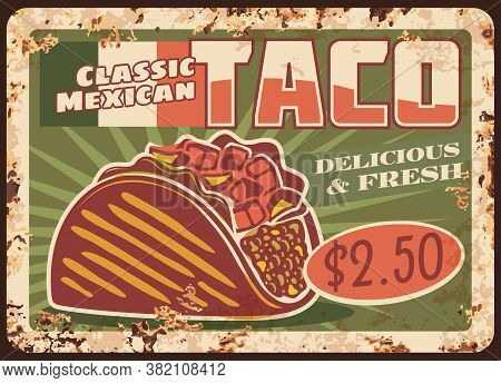Taco, Fast Food Vector Design Of Mexican Cuisine. Rusty Metal Sign Board Of Corn Tortilla Sandwich W